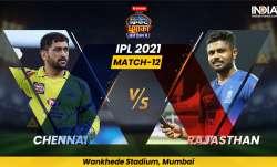 Live Cricket Score, CSK vs RR IPL 2021, Match 12: Follow Live Score and Updates from Mumbai