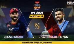 Live Cricket Score, RCB vs RR IPL 2021 Match 16: Follow Live score and updates from Mumbai